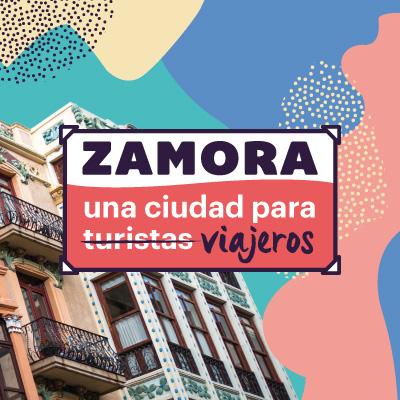 Zamora, una ciudad para viajeros
